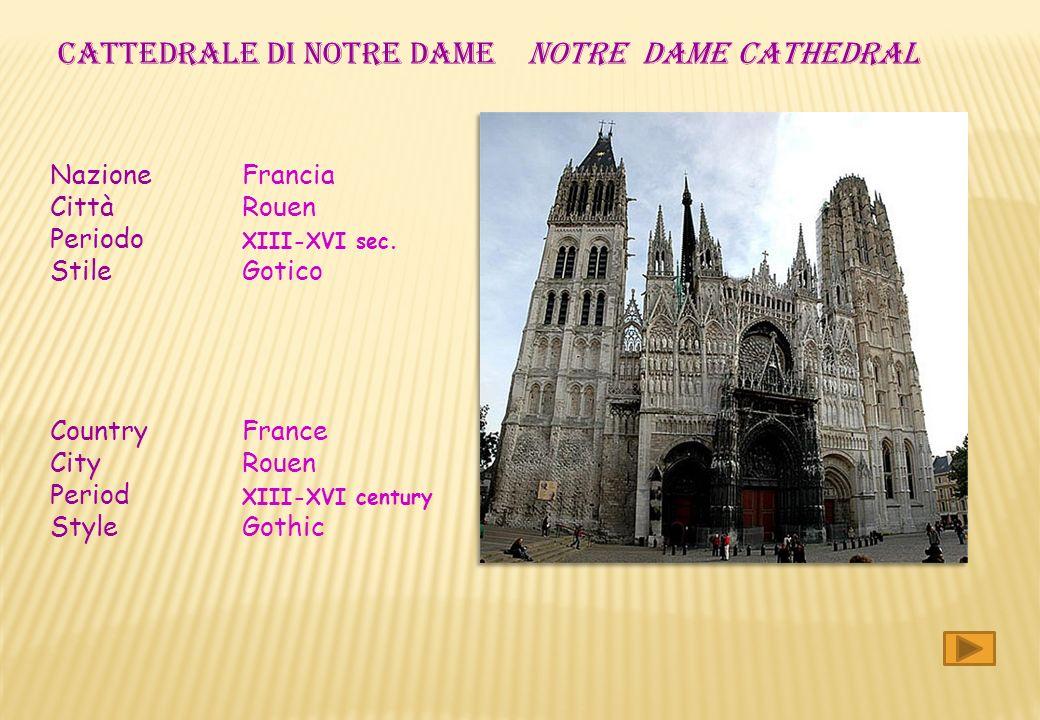CATTEDRALE DI notre dame notre dame CATHEDRAL Nazione Francia Città Rouen Periodo XIII-XVI sec.