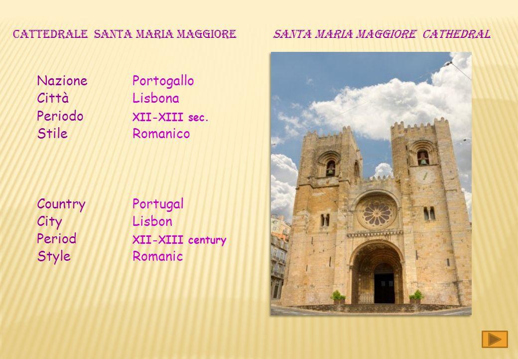 CATTEDRALE santa maria maggiore santa maria maggiore caTHEDRAL Nazione Portogallo Città Lisbona Periodo XII-XIII sec.