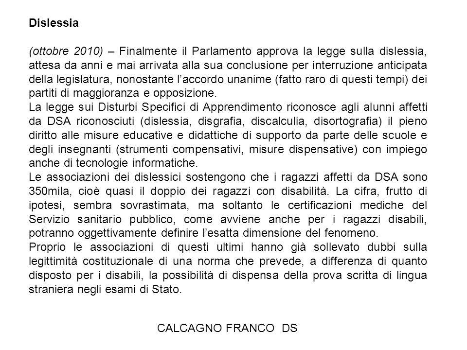 CALCAGNO FRANCO DS Dislessia (ottobre 2010) – Finalmente il Parlamento approva la legge sulla dislessia, attesa da anni e mai arrivata alla sua conclu