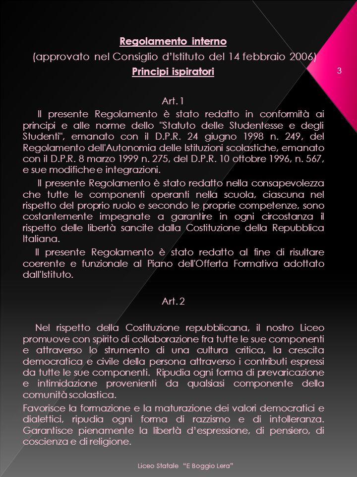 3 Regolamento interno (approvato nel Consiglio dIstituto del 14 febbraio 2006) Principi ispiratori Art.
