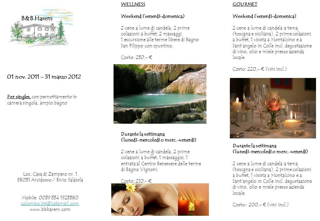 GOURMET Weekend (venerdì-domenica) 2 cene a lume di candela a tema (toscana e siciliana), 2 prime colazioni a buffet, 1 visista a Montalcino e a Santa