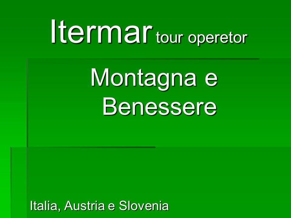 Itermar tour operetor Montagna e Benessere Italia, Austria e Slovenia