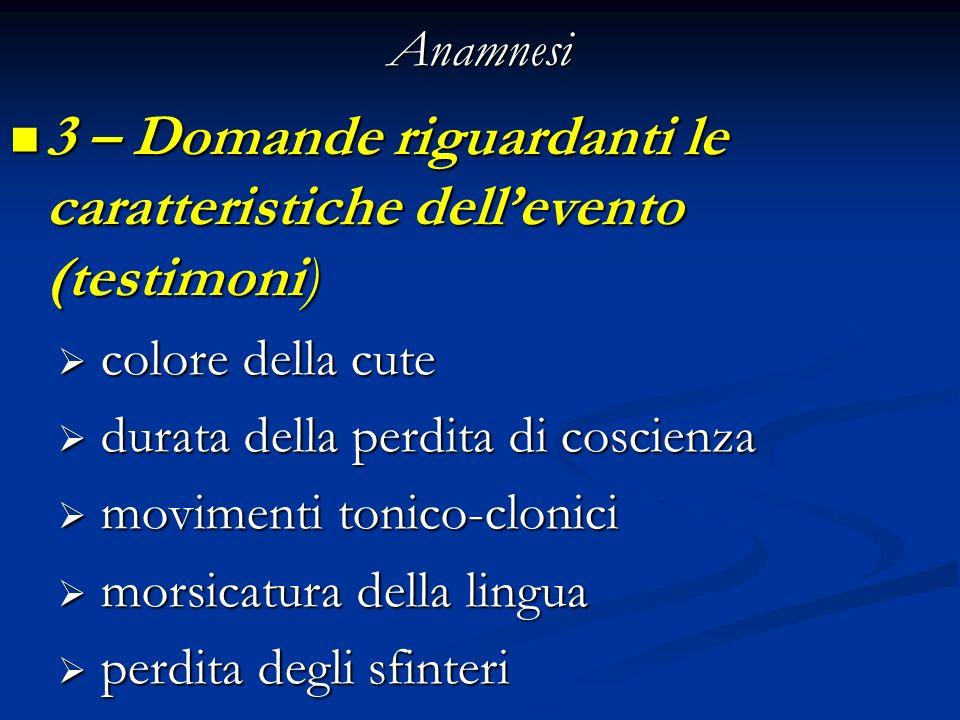 Anamnesi 3 – Domande riguardanti le caratteristiche dellevento (testimoni) 3 – Domande riguardanti le caratteristiche dellevento (testimoni) colore de