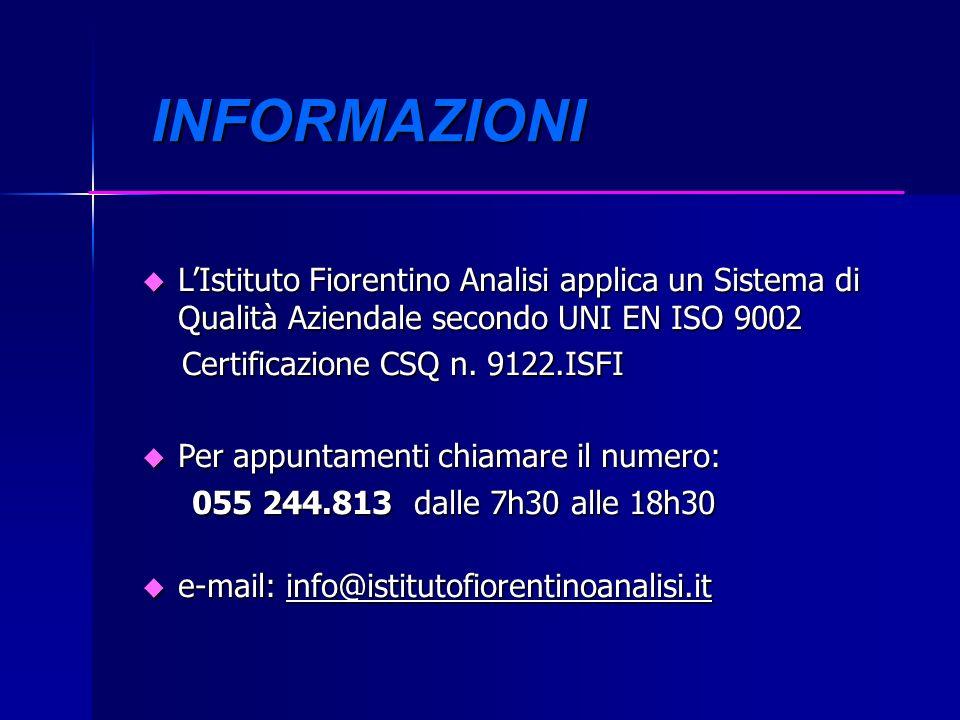 u LIstituto Fiorentino Analisi applica un Sistema di Qualità Aziendale secondo UNI EN ISO 9002 Certificazione CSQ n. 9122.ISFI Certificazione CSQ n. 9