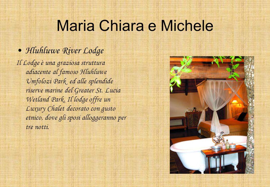 Maria Chiara e Michele Hluhluwe River Lodge Il Lodge è una graziosa struttura adiacente al famoso Hluhluwe Umfolozi Park ed alle splendide riserve mar
