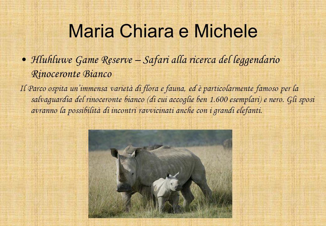 Maria Chiara e Michele Hluhluwe Game Reserve – Safari alla ricerca del leggendario Rinoceronte Bianco Il Parco ospita unimmensa varietà di flora e fau