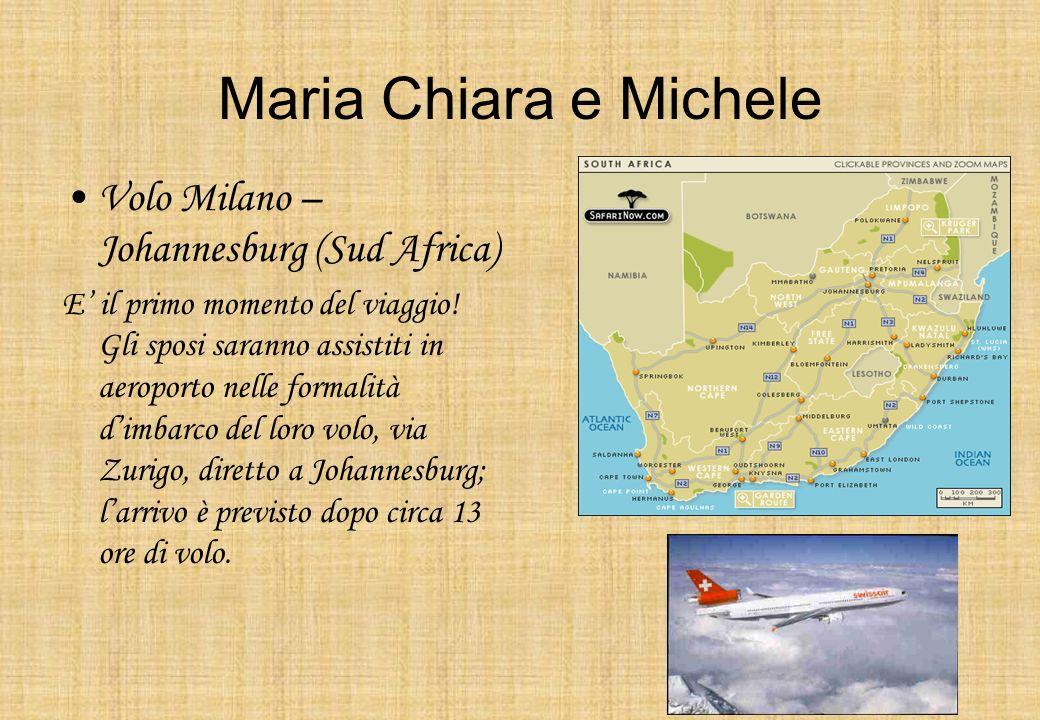 Maria Chiara e Michele Volo Milano – Johannesburg (Sud Africa) E il primo momento del viaggio! Gli sposi saranno assistiti in aeroporto nelle formalit