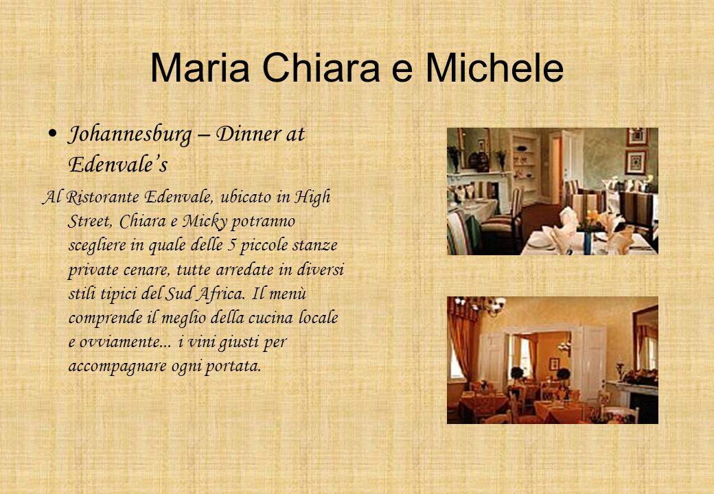 Maria Chiara e Michele Johannesburg – Dinner at Edenvales Al Ristorante Edenvale, ubicato in High Street, Chiara e Micky potranno scegliere in quale d