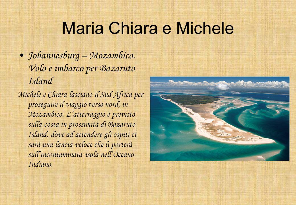 Maria Chiara e Michele Johannesburg – Mozambico. Volo e imbarco per Bazaruto Island Michele e Chiara lasciano il Sud Africa per proseguire il viaggio