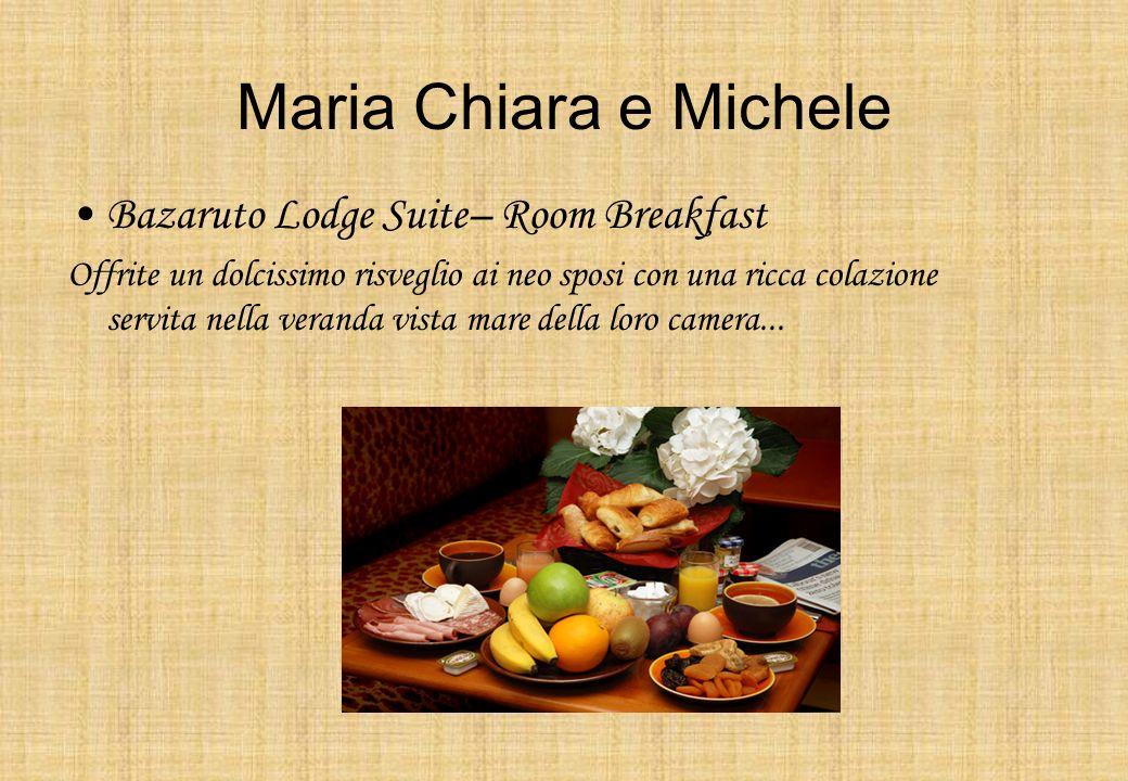 Maria Chiara e Michele Bazaruto Lodge Suite– Room Breakfast Offrite un dolcissimo risveglio ai neo sposi con una ricca colazione servita nella veranda