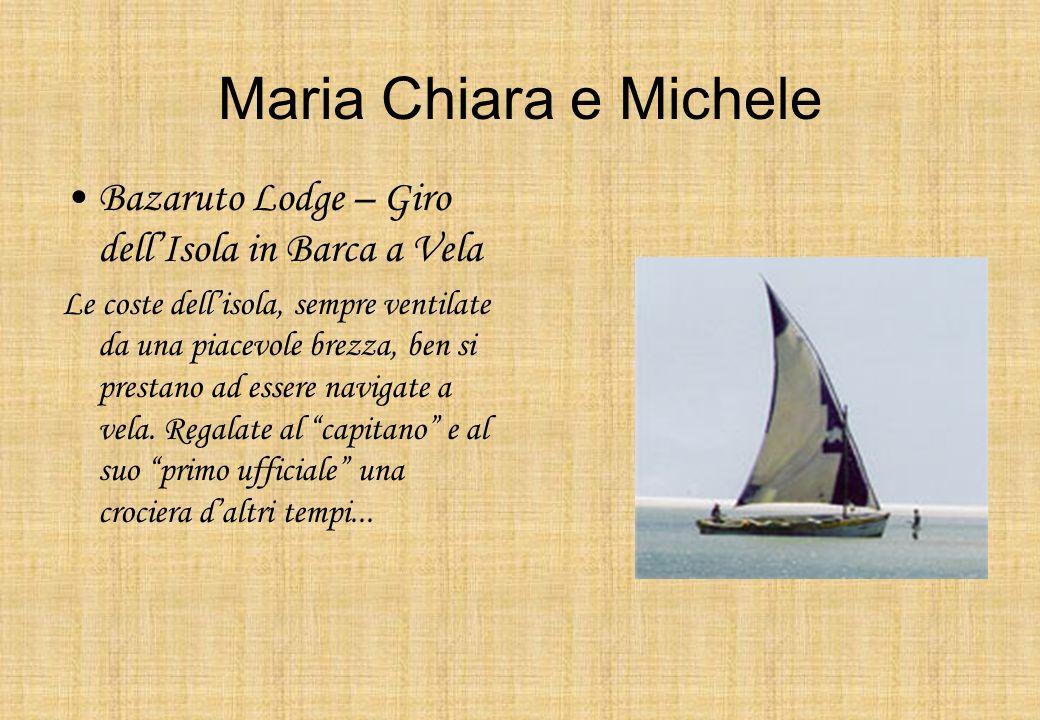 Maria Chiara e Michele Bazaruto Lodge – Giro dellIsola in Barca a Vela Le coste dellisola, sempre ventilate da una piacevole brezza, ben si prestano a