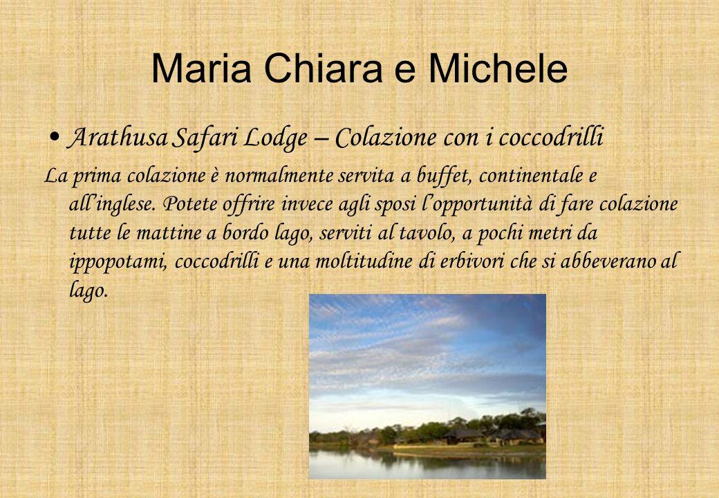 Maria Chiara e Michele Arathusa Safari Lodge – Colazione con i coccodrilli La prima colazione è normalmente servita a buffet, continentale e allingles