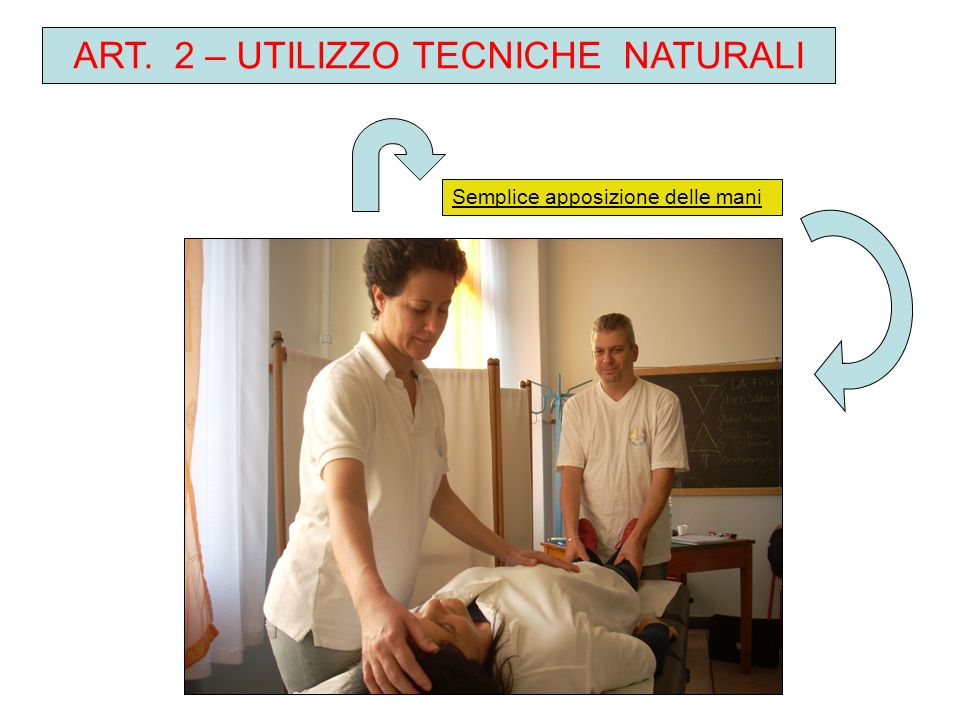 ART. 2 – UTILIZZO TECNICHE NATURALI Semplice apposizione delle mani