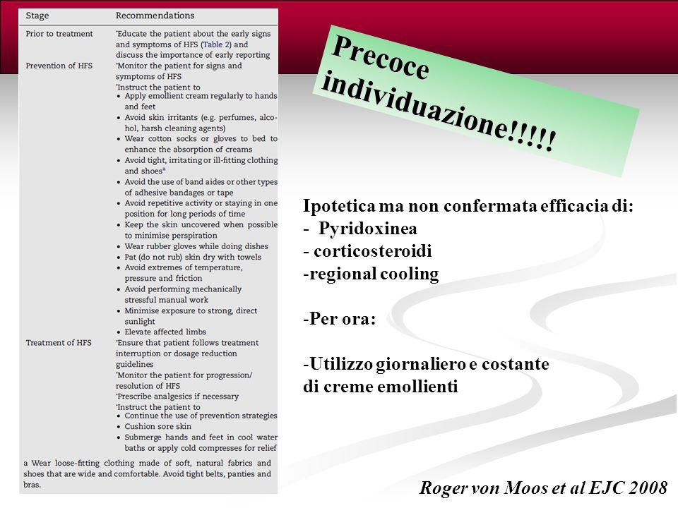 Roger von Moos et al EJC 2008 Precoce individuazione!!!!! Ipotetica ma non confermata efficacia di: - Pyridoxinea - corticosteroidi -regional cooling