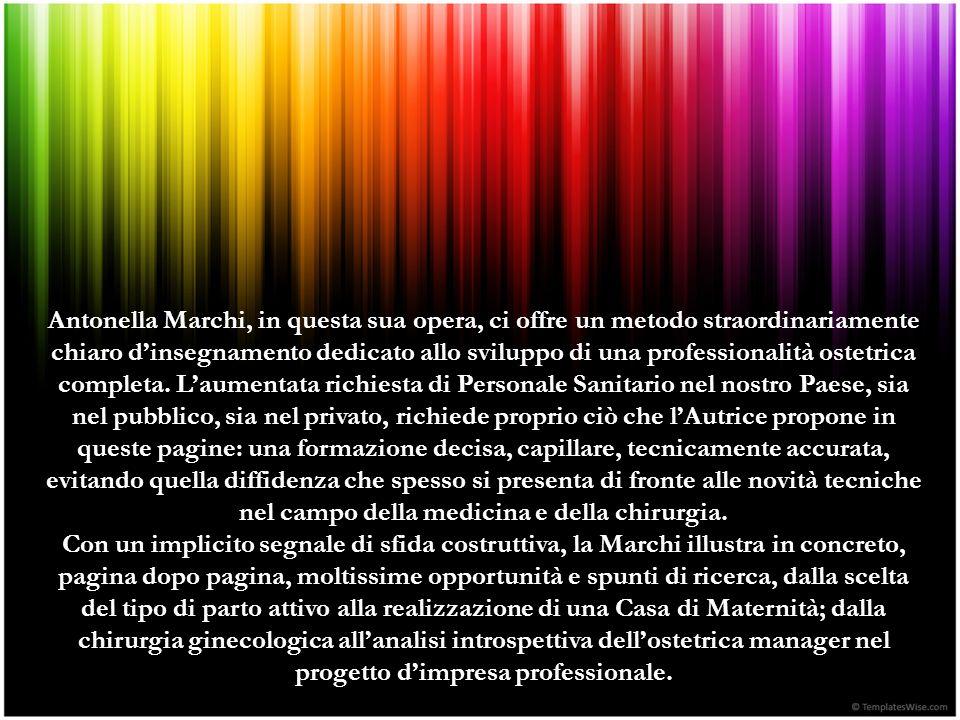 Antonella Marchi, in questa sua opera, ci offre un metodo straordinariamente chiaro dinsegnamento dedicato allo sviluppo di una professionalità ostetrica completa.