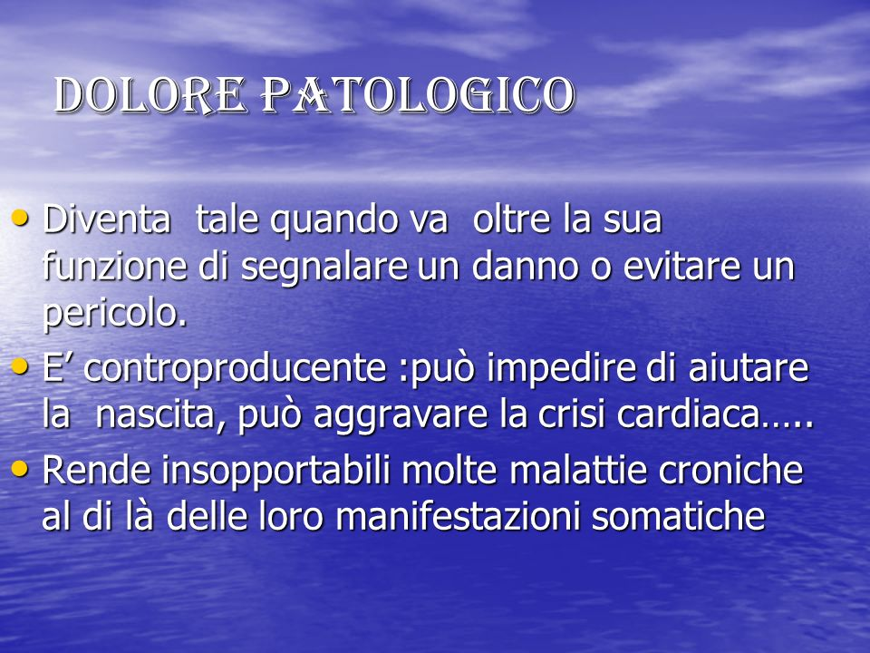 Il dolore in diverse situazioni cliniche: nella fase terminale della vita E definito TOTALE in quanto riguarda la dimensione fisica,psichica,sociale,spirituale.