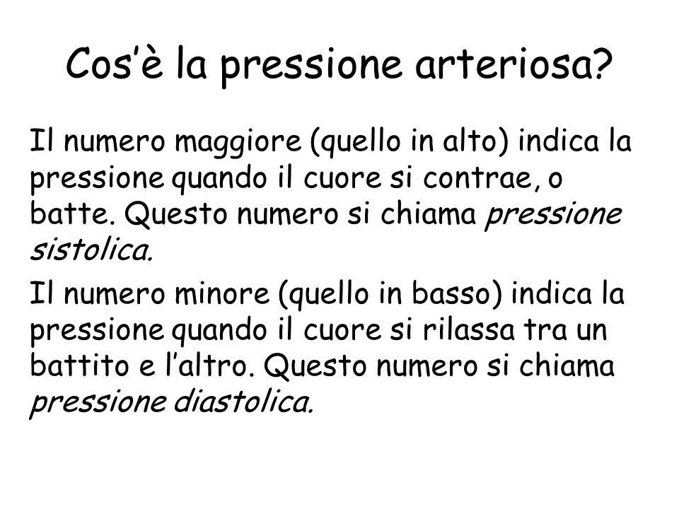 Cosè la pressione arteriosa? Il personale medico riporta la pressione arteriosa con due numeri: un numero più alto rispetto ad un numero più basso. La