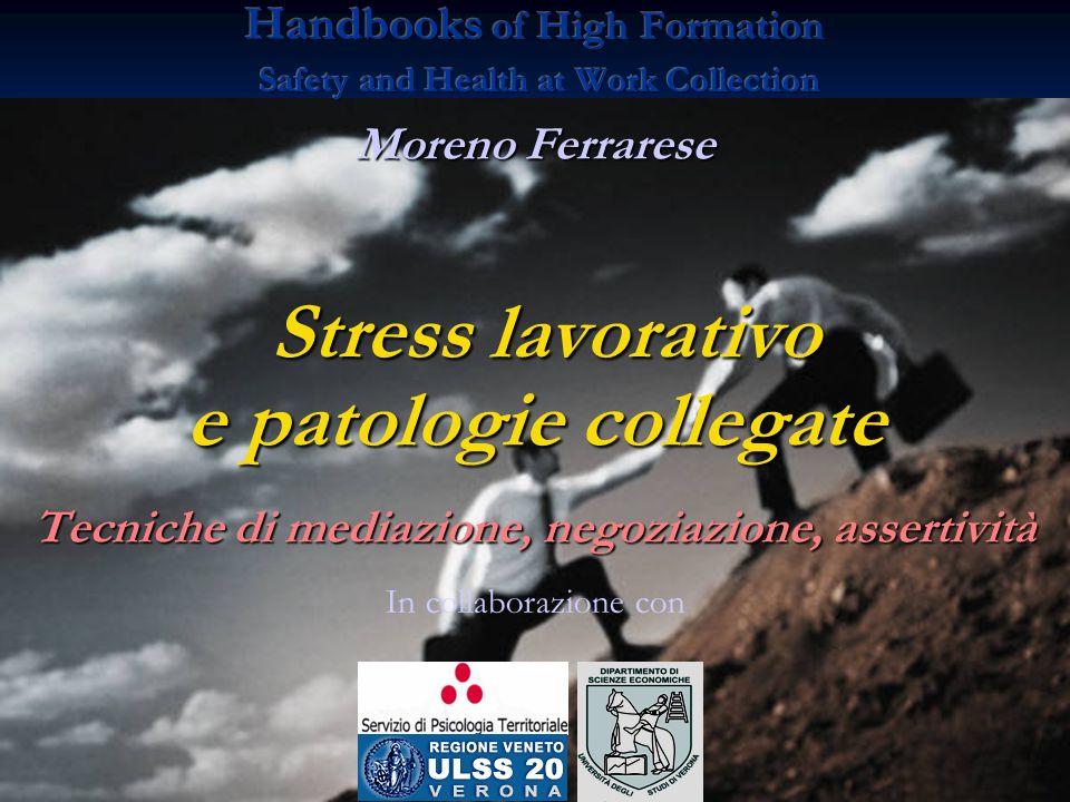Moreno Ferrarese Stress lavorativo Stress lavorativo e patologie collegate Tecniche di mediazione, negoziazione, assertività In collaborazione con