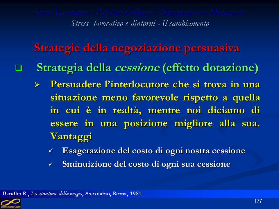 176 Stress Lavorativo e Patologie Collegate - Negoziazione e Mediazione Stress lavorativo e dintorni - Il cambiamento Persuasione - forma Componenti p
