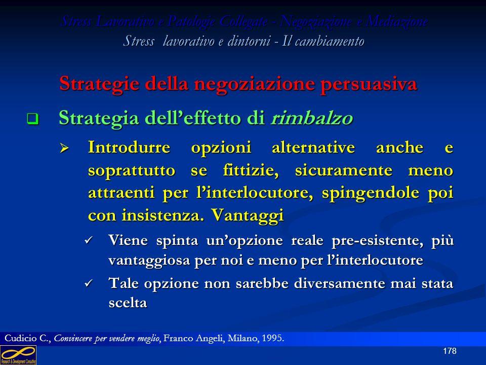 177 Stress Lavorativo e Patologie Collegate - Negoziazione e Mediazione Stress lavorativo e dintorni - Il cambiamento Strategie della negoziazione per