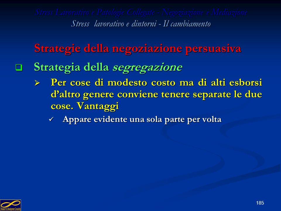 184 Stress Lavorativo e Patologie Collegate - Negoziazione e Mediazione Stress lavorativo e dintorni - Il cambiamento Strategia delle piccole compensa
