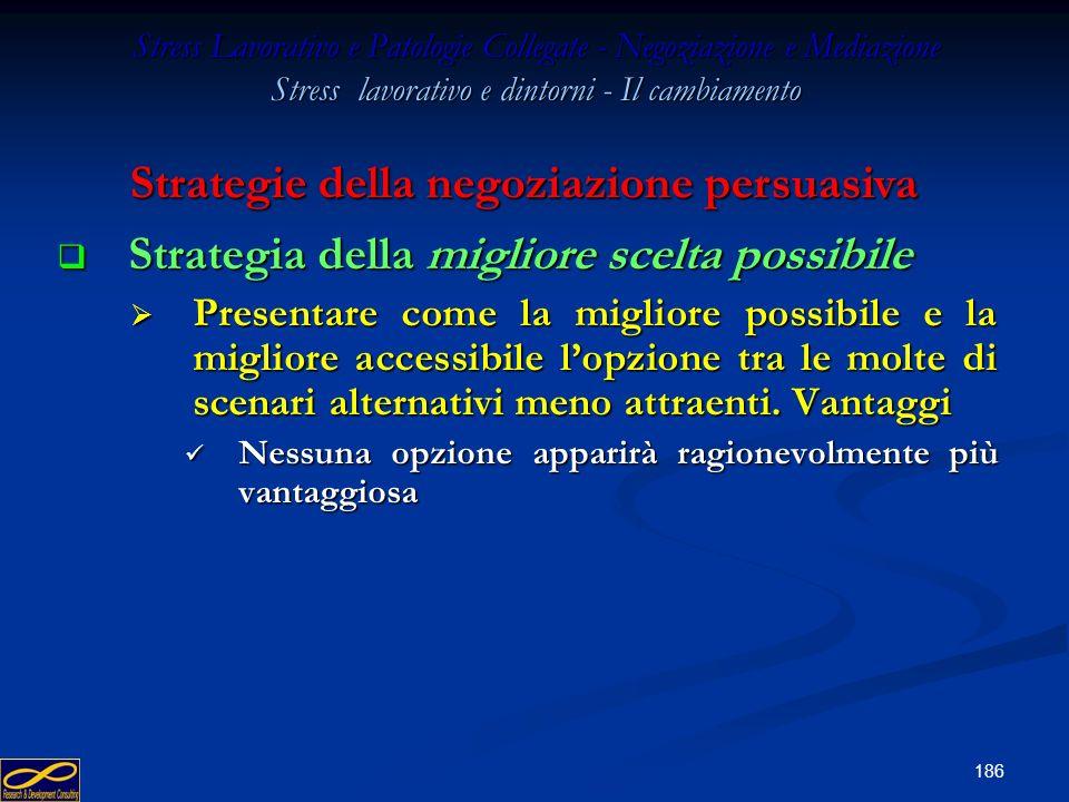 185 Stress Lavorativo e Patologie Collegate - Negoziazione e Mediazione Stress lavorativo e dintorni - Il cambiamento Strategia della segregazione Str