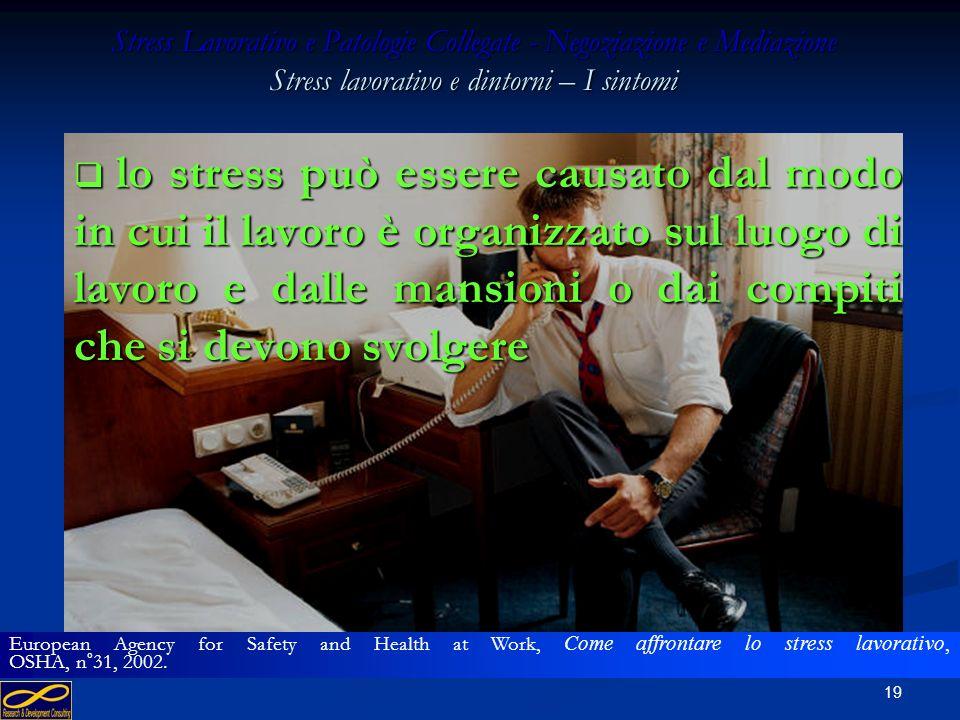 18 Stress Lavorativo e Patologie Collegate - Negoziazione e Mediazione Stress lavorativo e dintorni – I sintomi al contrario, quando si raggiungono o