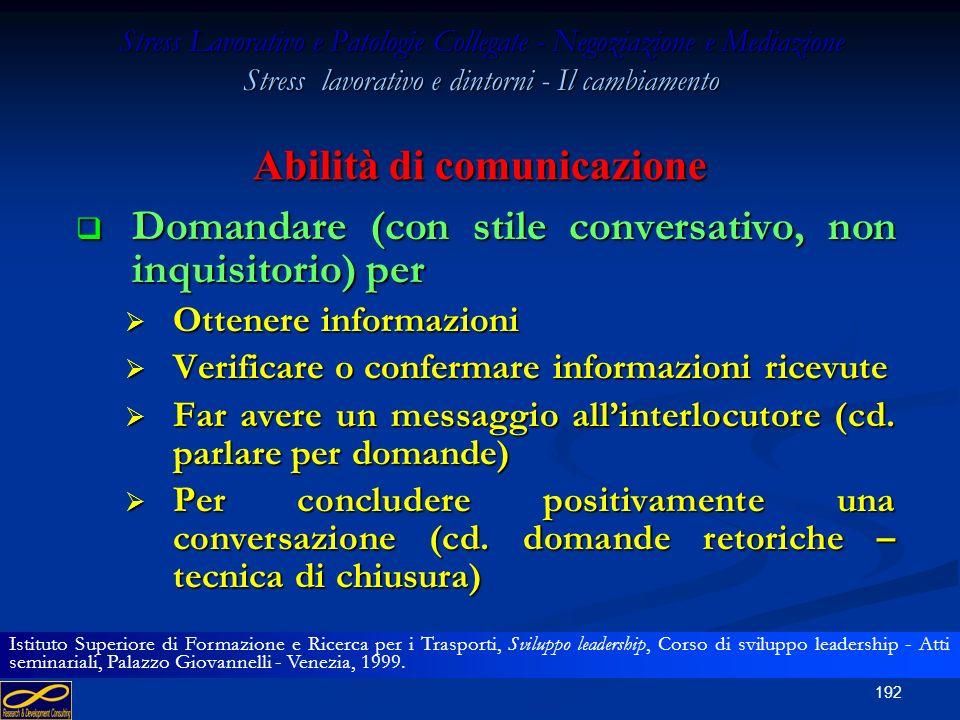 191 Stress Lavorativo e Patologie Collegate - Negoziazione e Mediazione Stress lavorativo e dintorni - Il cambiamento Abilità di comunicazione Le tre