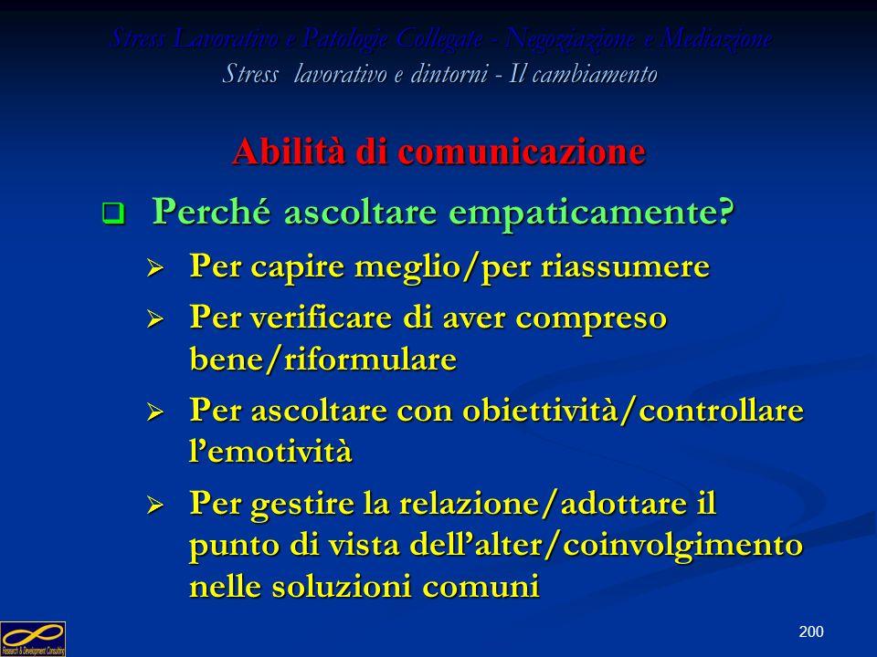 199 Stress Lavorativo e Patologie Collegate - Negoziazione e Mediazione Stress lavorativo e dintorni - Il cambiamento Abilità di comunicazione Ascolto