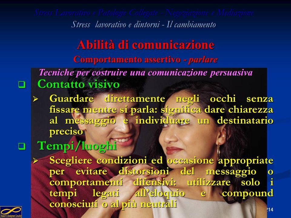 213 Stress Lavorativo e Patologie Collegate - Negoziazione e Mediazione Stress lavorativo e dintorni - Il cambiamento Abilità di comunicazione Comport