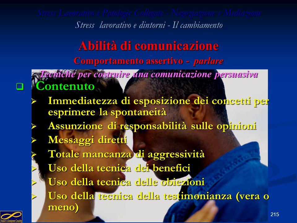 214 Stress Lavorativo e Patologie Collegate - Negoziazione e Mediazione Stress lavorativo e dintorni - Il cambiamento Contatto visivo Contatto visivo
