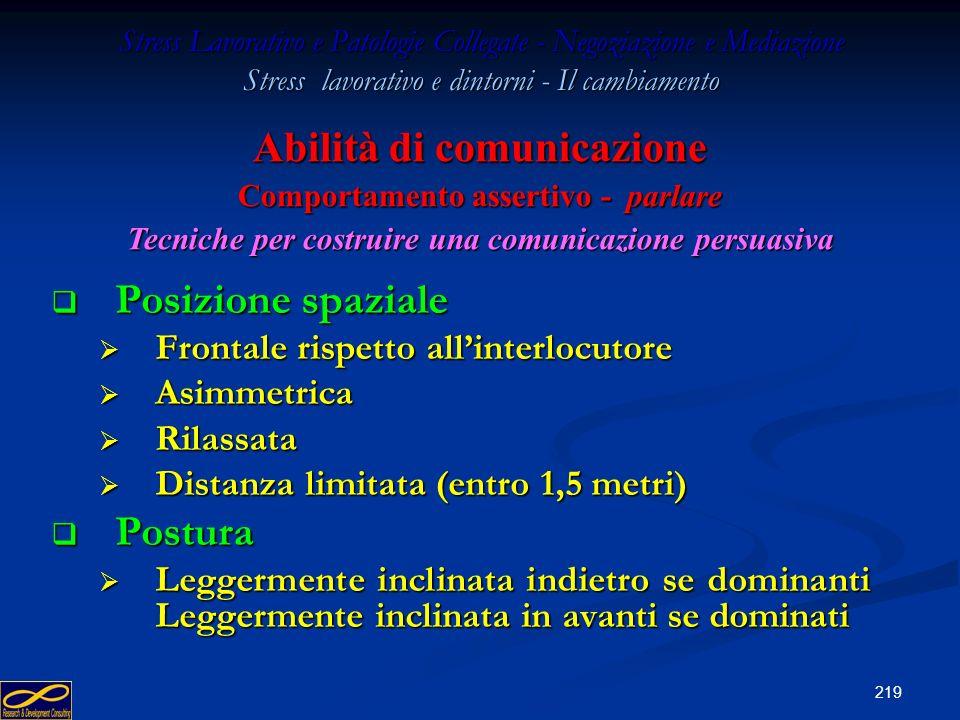218 Stress Lavorativo e Patologie Collegate - Negoziazione e Mediazione Stress lavorativo e dintorni - Il cambiamento Espressioni del viso e sguardo E