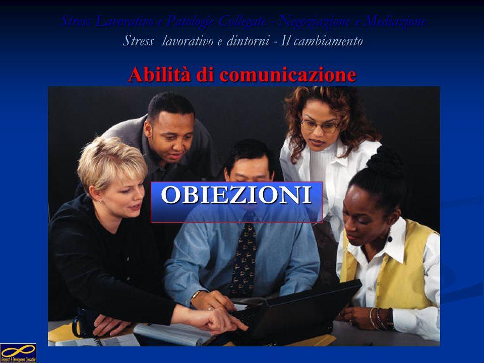 225 Stress Lavorativo e Patologie Collegate - Negoziazione e Mediazione Stress lavorativo e dintorni - Il cambiamento La persona passiva La persona pa