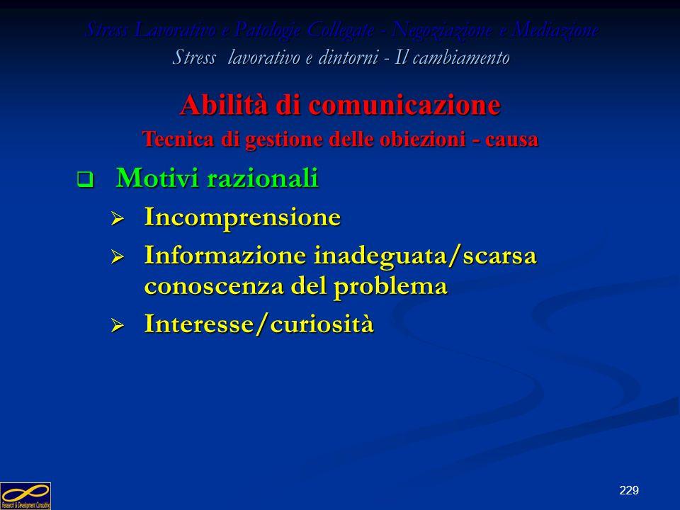 228 Stress Lavorativo e Patologie Collegate - Negoziazione e Mediazione Stress lavorativo e dintorni - Il cambiamento Le obiezioni sono Le obiezioni s