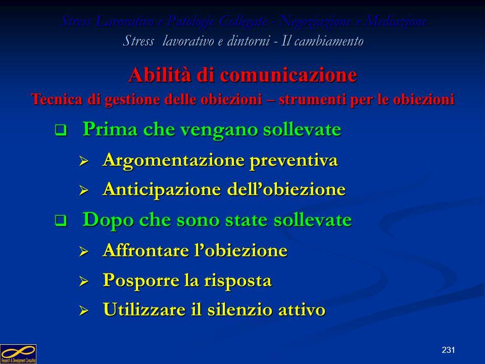230 Stress Lavorativo e Patologie Collegate - Negoziazione e Mediazione Stress lavorativo e dintorni - Il cambiamento Motivi personali Motivi personal