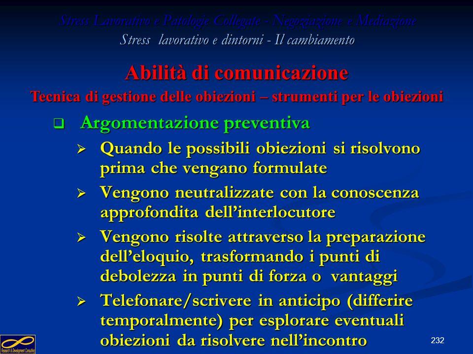 231 Stress Lavorativo e Patologie Collegate - Negoziazione e Mediazione Stress lavorativo e dintorni - Il cambiamento Prima che vengano sollevate Prim