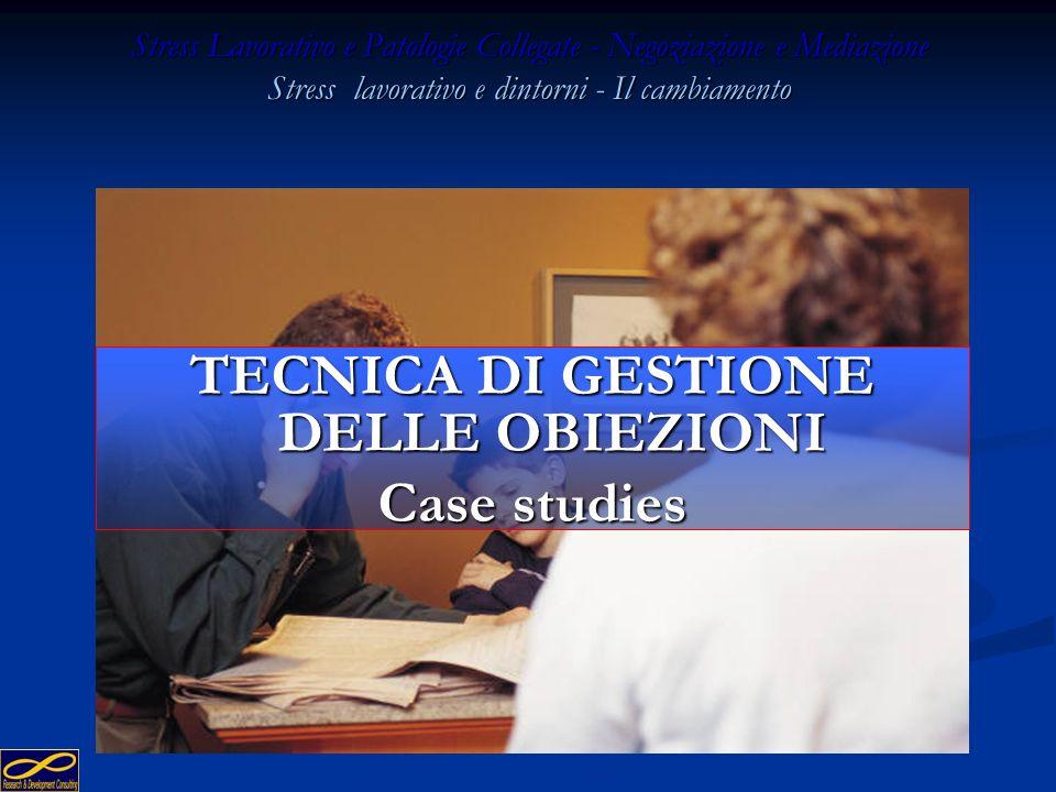 238 Stress Lavorativo e Patologie Collegate - Negoziazione e Mediazione Stress lavorativo e dintorni - Il cambiamento Strategie da adottare per la ges
