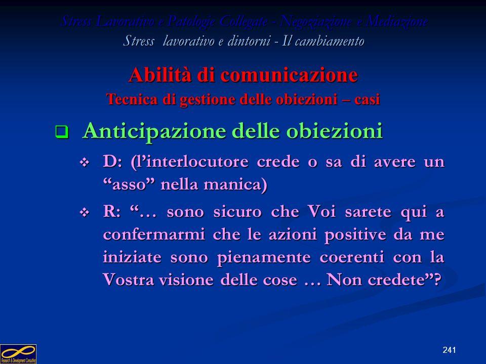 240 Stress Lavorativo e Patologie Collegate - Negoziazione e Mediazione Stress lavorativo e dintorni - Il cambiamento Argomentazione preventiva Argome