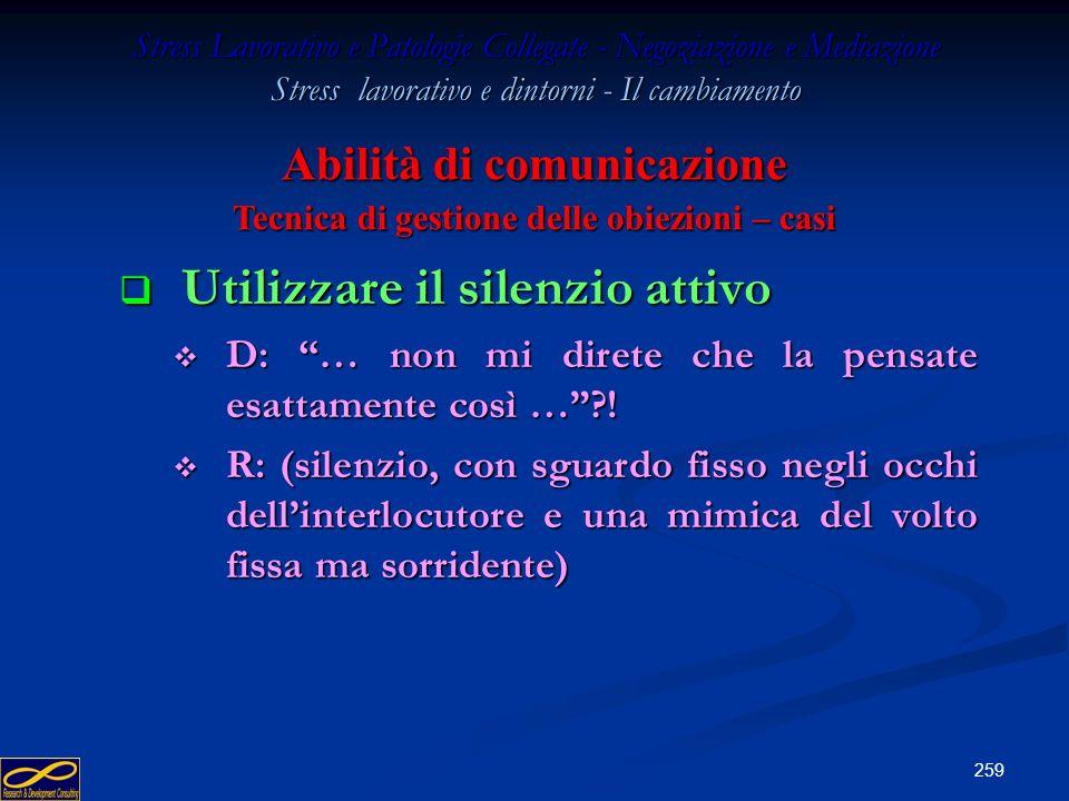 258 Stress Lavorativo e Patologie Collegate - Negoziazione e Mediazione Stress lavorativo e dintorni - Il cambiamento Inventare impegni improvvisi Inv