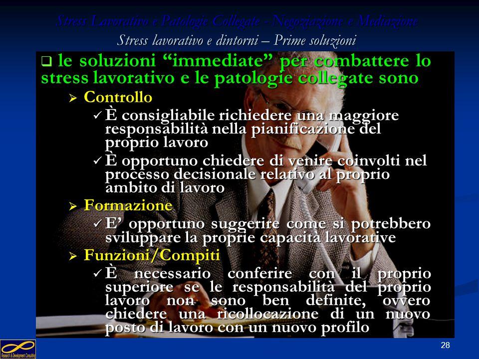 27 Stress Lavorativo e Patologie Collegate - Negoziazione e Mediazione Stress lavorativo e dintorni – Prime soluzioni le soluzioni immediate per comba