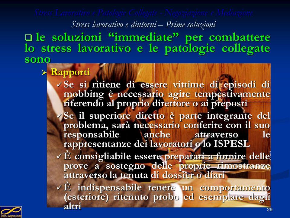 28 Stress Lavorativo e Patologie Collegate - Negoziazione e Mediazione Stress lavorativo e dintorni – Prime soluzioni le soluzioni immediate per comba
