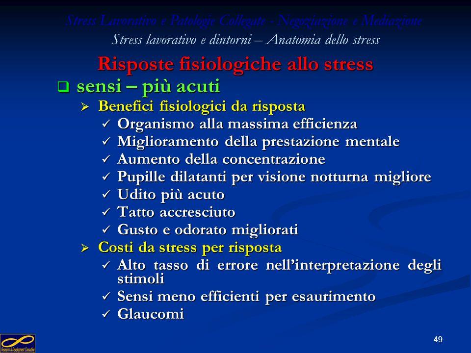 48 Risposte fisiologiche allo stress sangue – più viscoso (maggior produzione di globuli rossi e bianchi da parte del midollo e la milza che non elimi