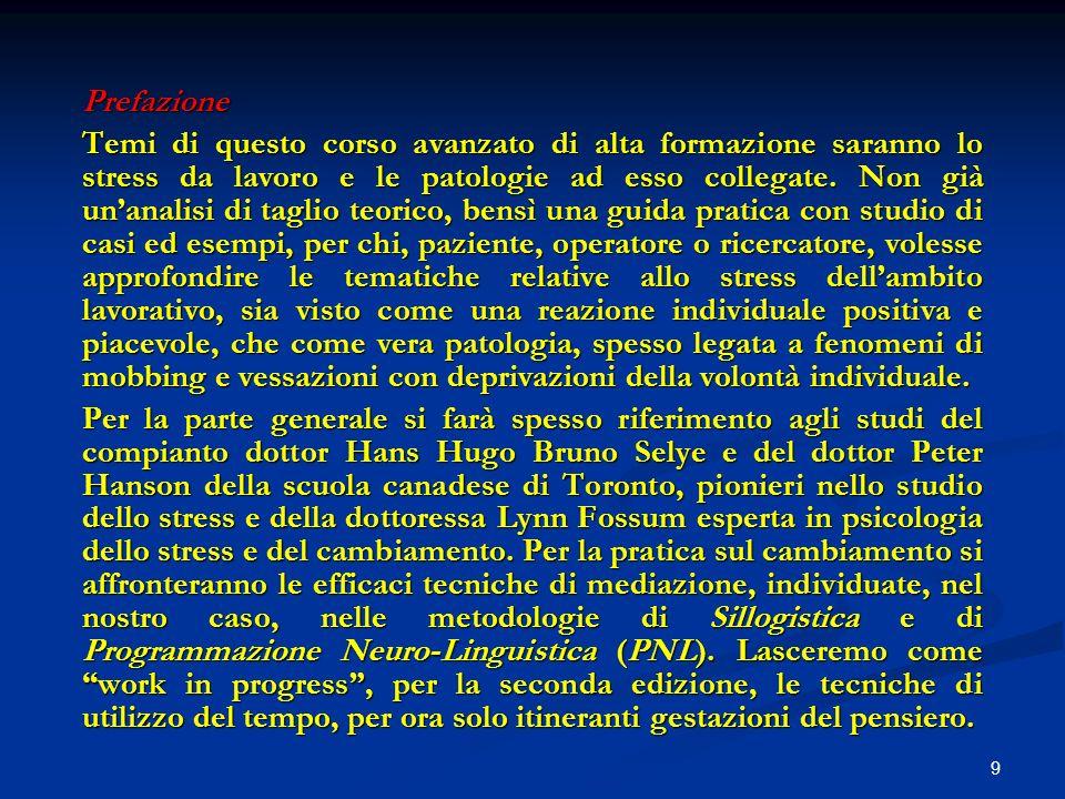 8 Premessa Lincontro con il dott. Ferrarese ha avuto la singolare conseguenza di diventare, per entrambi, una fortunata opportunità di elaborare un pe