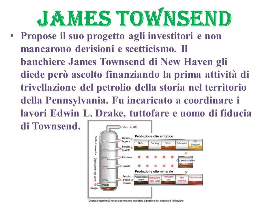 JAMES TOWNSEND Propose il suo progetto agli investitori e non mancarono derisioni e scetticismo. Il banchiere James Townsend di New Haven gli diede pe
