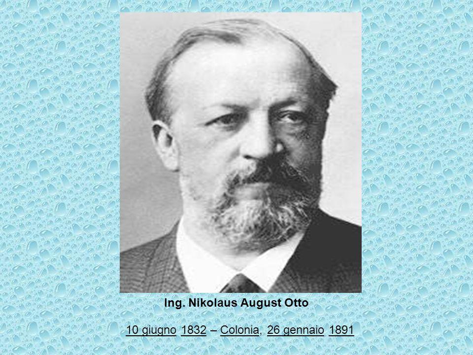 10 giugno10 giugno 1832 – Colonia, 26 gennaio 18911832Colonia26 gennaio1891 Ing. Nikolaus August Otto