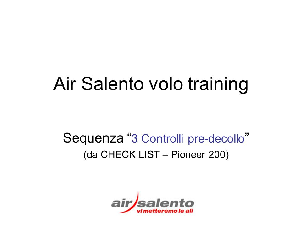 Air Salento volo training Sequenza 3 Controlli pre-decollo (da CHECK LIST – Pioneer 200)