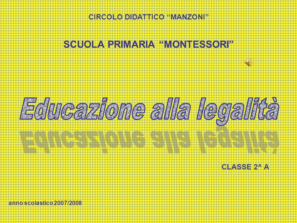 CIRCOLO DIDATTICO MANZONI SCUOLA PRIMARIA MONTESSORI CLASSE 2^ A anno scolastico 2007/2008