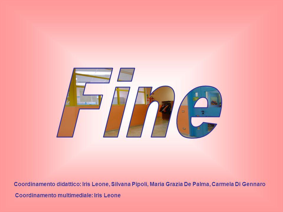 Coordinamento multimediale: Iris Leone Coordinamento didattico: Iris Leone, Silvana Pipoli, Maria Grazia De Palma, Carmela Di Gennaro