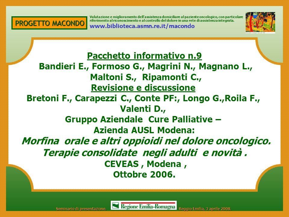 PROGETTO MACONDO Pacchetto informativo n.9 Bandieri E., Formoso G., Magrini N., Magnano L., Maltoni S., Ripamonti C., Revisione e discussione Bretoni