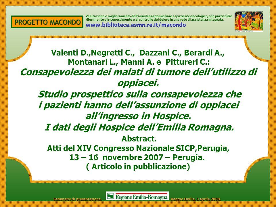 PROGETTO MACONDO Valenti D.,Negretti C., Dazzani C., Berardi A., Montanari L., Manni A. e Pittureri C.: Consapevolezza dei malati di tumore dellutiliz
